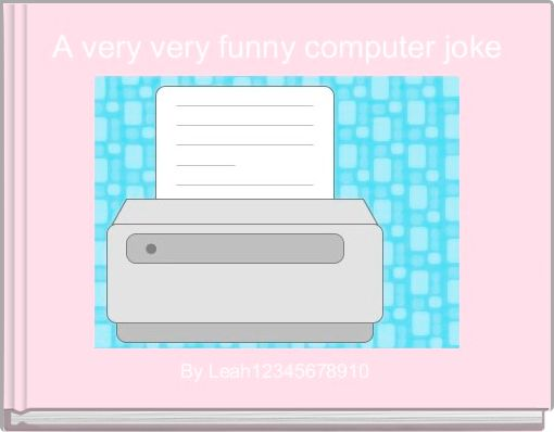 A very very funny computer joke