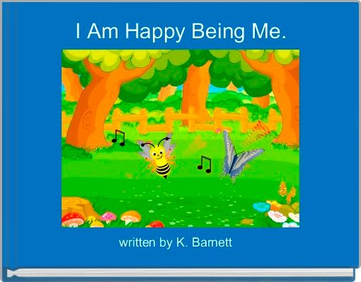 I Am Happy Being Me.
