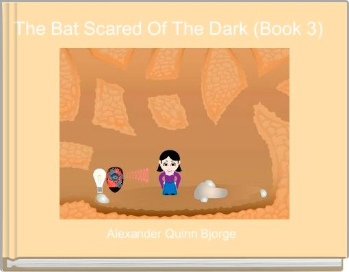The Bat Scared Of The Dark (Book 3)