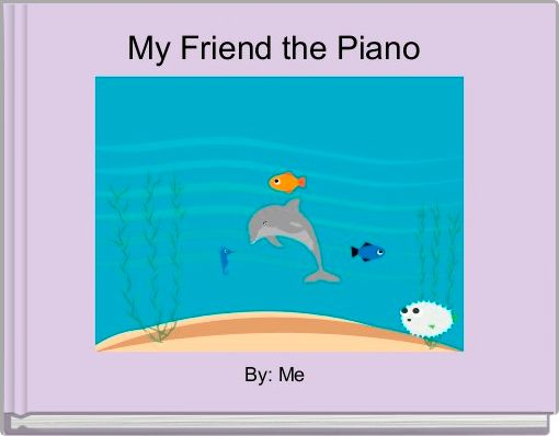 My Friend the Piano