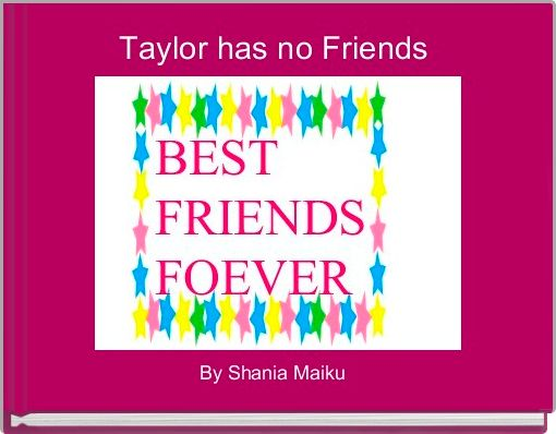 Taylor has no Friends