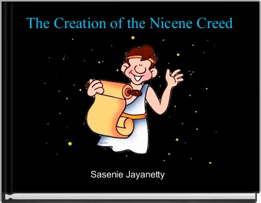 The Creation of the Nicene Creed