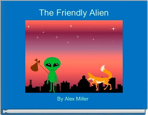 The Friendly Alien
