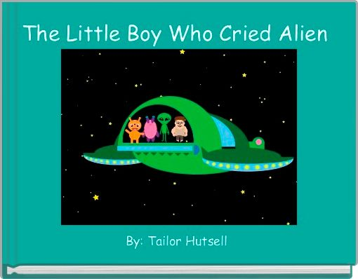 The Little Boy Who Cried Alien
