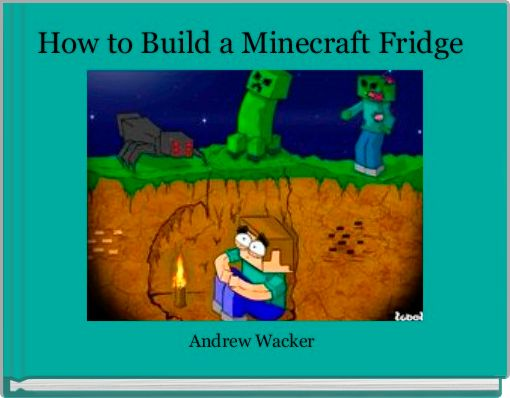 How to Build a Minecraft Fridge