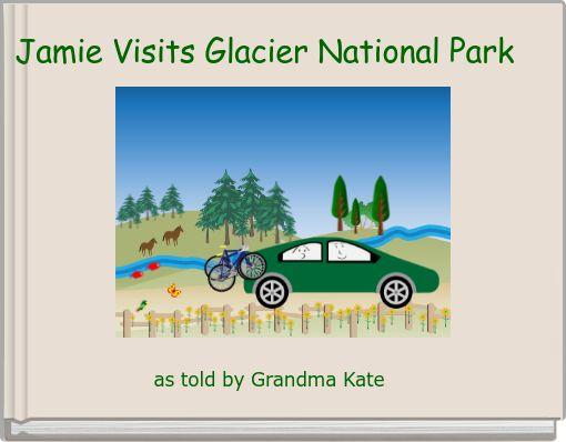 Jamie Visits Glacier National Park