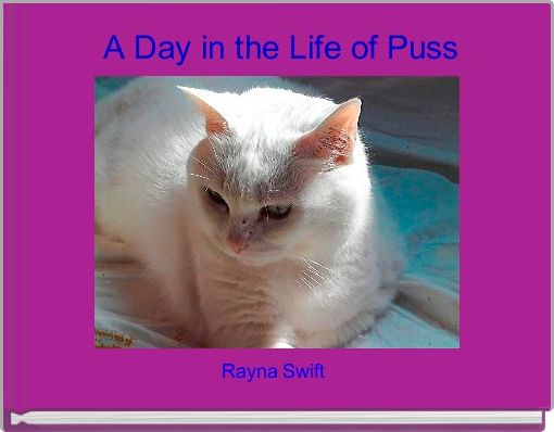 A Day in the Life of Puss