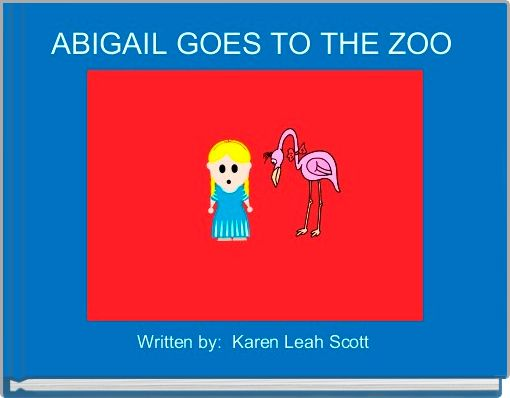 ABIGAIL GOES TO THE ZOO
