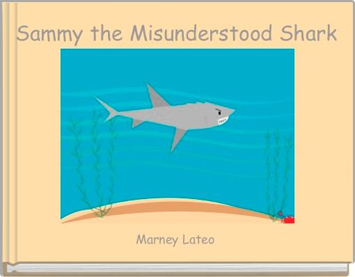 Sammy the Misunderstood Shark