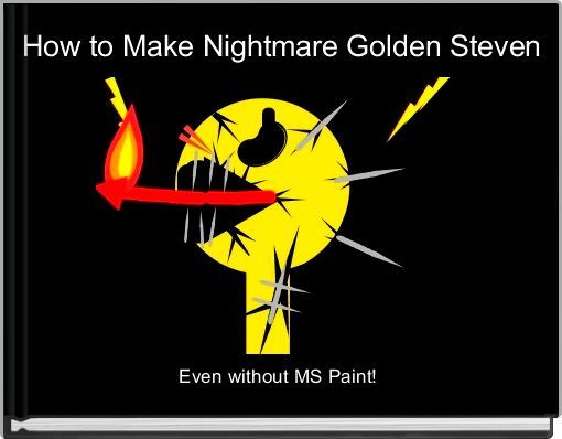 How to Make Nightmare Golden Steven