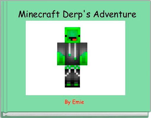 Minecraft Derp's Adventure