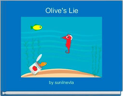 Olive's Lie