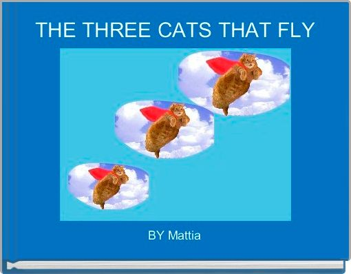 THE THREE CATS THAT FLY