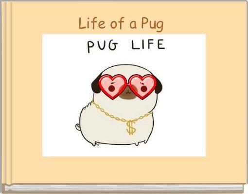 Life of a Pug