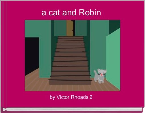 a cat and Robin