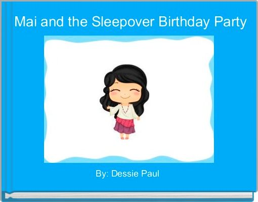 Mai and the Sleepover Birthday Party