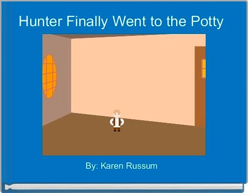 Hunter Finally Went to the Potty