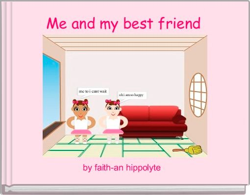 Me and my best friend