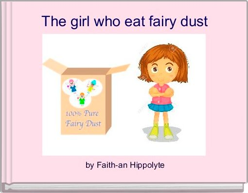 The girl who eat fairy dust
