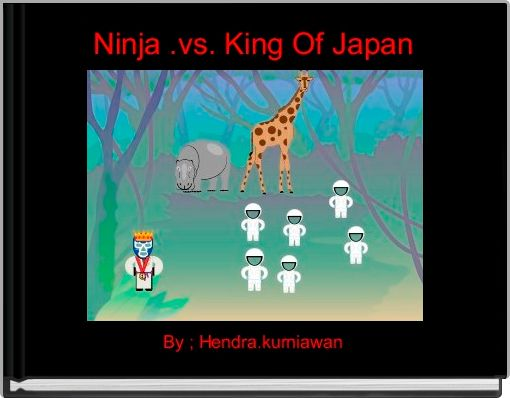 Ninja .vs. King Of Japan