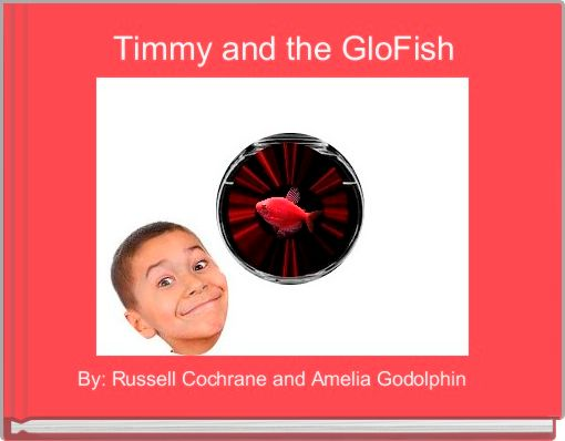 Timmy and the GloFish