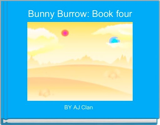 Bunny Burrow: Book four