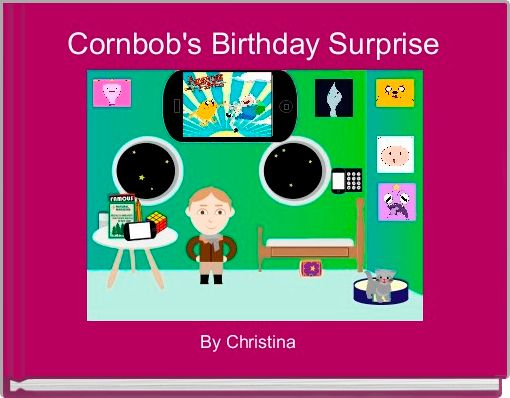 Cornbob's Birthday Surprise