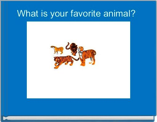 What is your favorite animal?