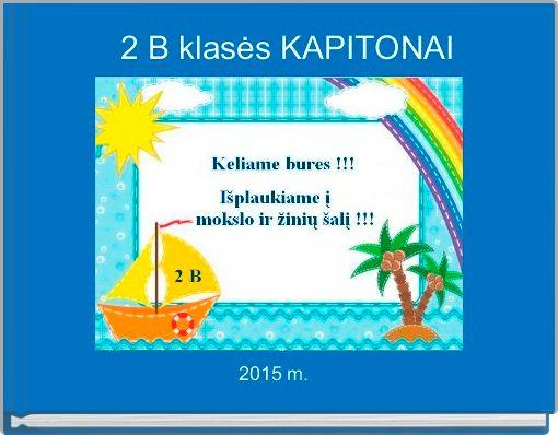 2 B klasės KAPITONAI
