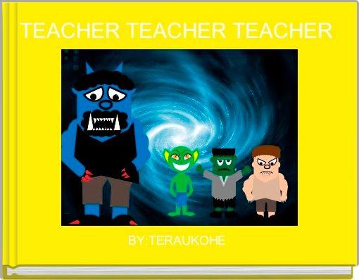 TEACHER TEACHER TEACHER