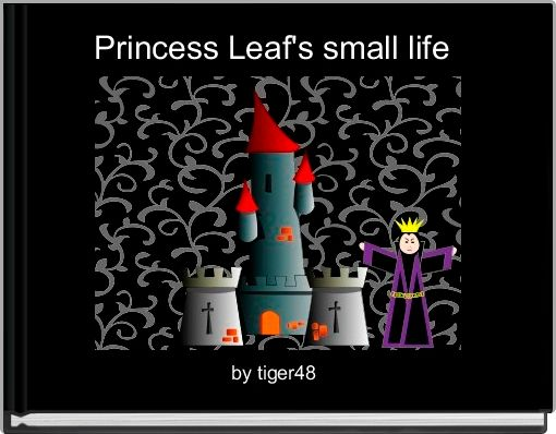 Princess Leaf's small life