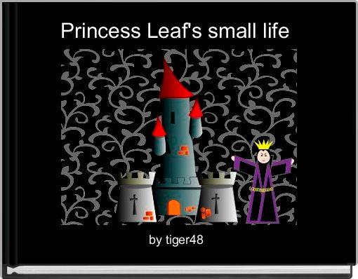 Princess Leaf's small life