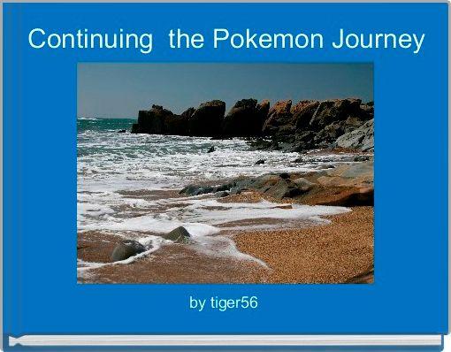 Continuing  the Pokemon Journey