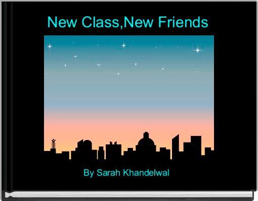 New Class,New Friends