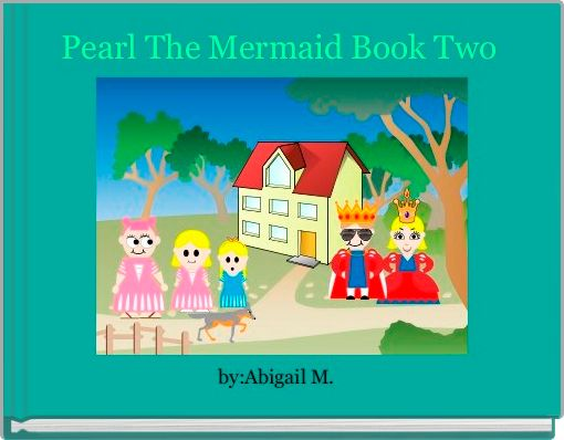 Pearl The Mermaid Book Two