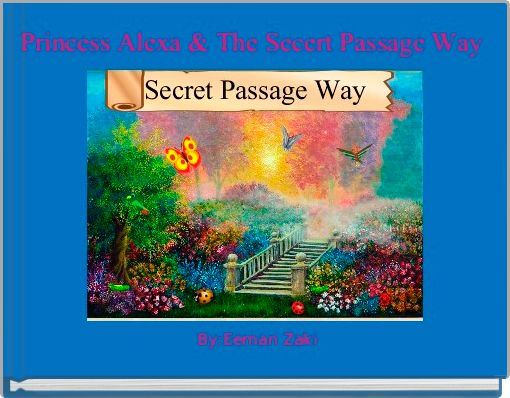 Princess Alexa & The Secert Passage Way