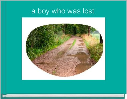 a boy who was lost