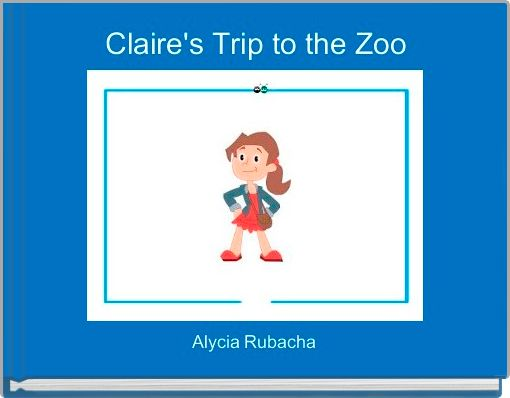 Claire's Trip to the Zoo