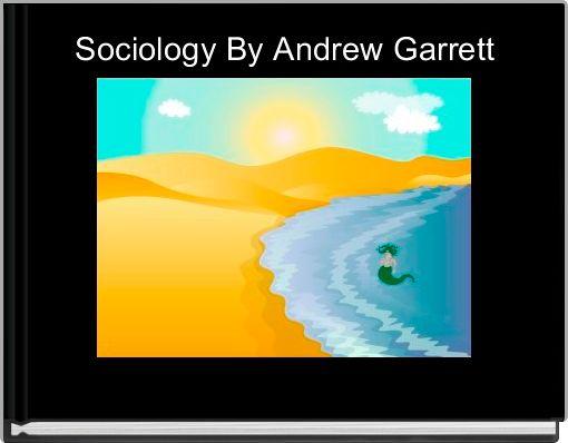 Sociology By Andrew Garrett
