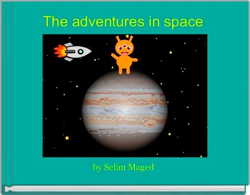 The adventures in space