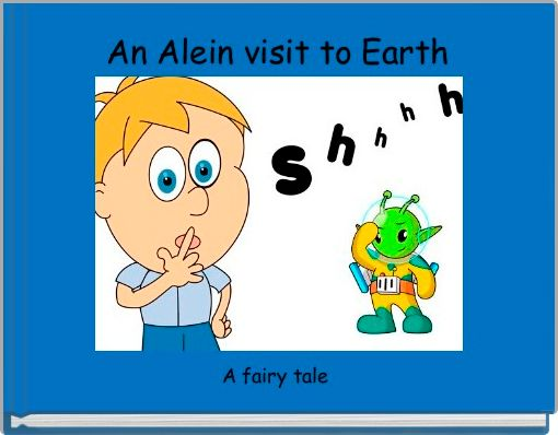 An Alein visit to Earth