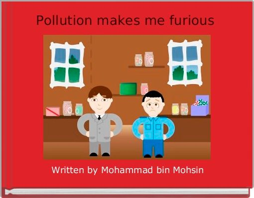 Pollution makes me furious