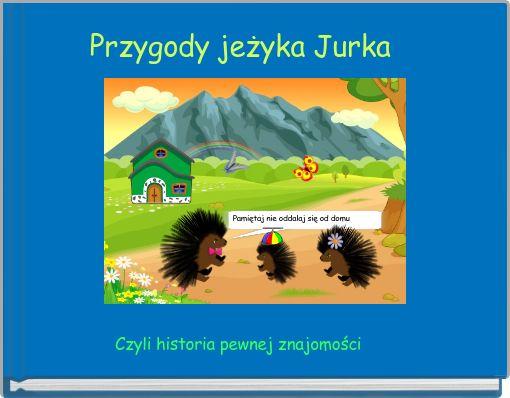 Przygody jeżyka Jurka