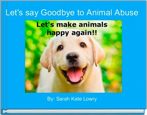 Let's say Goodbye to Animal Abuse