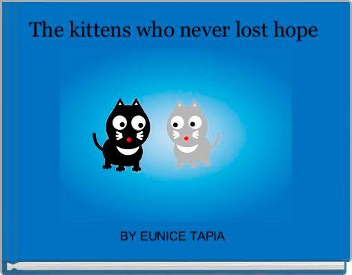 The kittens who never lost hope