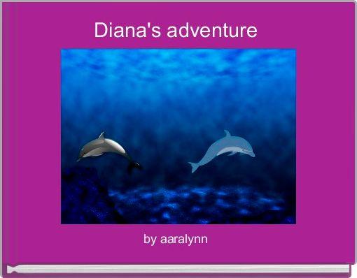 Diana's adventure