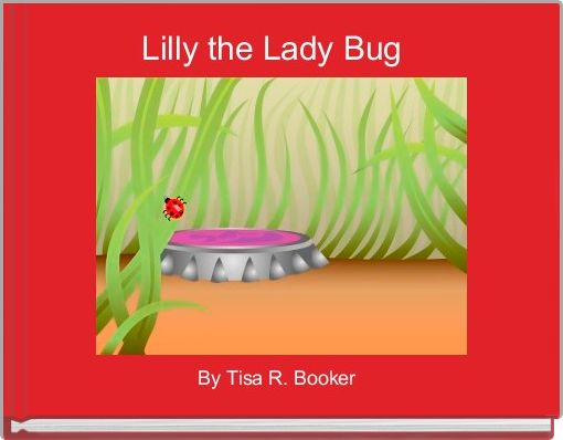 Lilly the Lady Bug