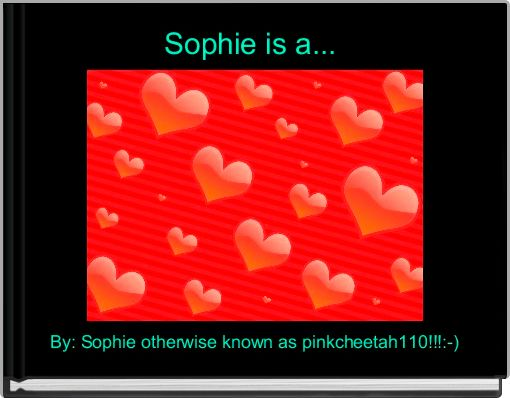 Sophie is a...