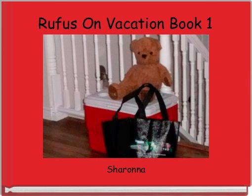 Rufus On Vacation Book 1