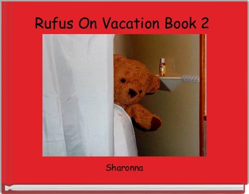 Rufus On Vacation Book 2